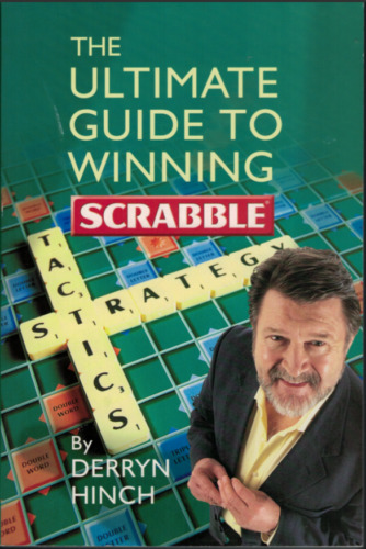 The Ultimate Guide to Winning Scrabble ; by Derryn Hinch (Large Paperback, 2003)