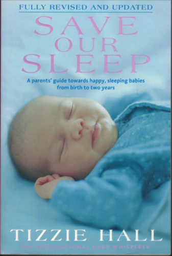 Save Our Sleep ; by Tizzie Hall - Large Paperback Edition, 2010