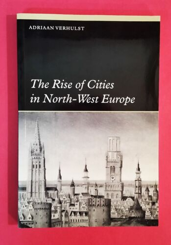 Adriaan Verhulst - The Rise Of Cities In North-West Europe - pb