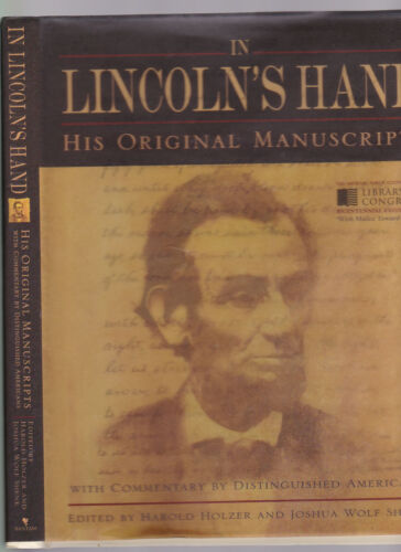 In Lincoln's Hand: His Original Manuscripts, ed. Holzer and Shenk, 2009 1st ed