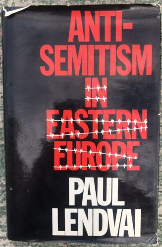 Anti-Semitism In Eastern Europe By Paul Lendvai-hardcover With Dust Jacket
