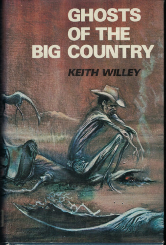 Ghosts of The Big Country - Northern Territory ; Keith Willey - 1975 Hardcover