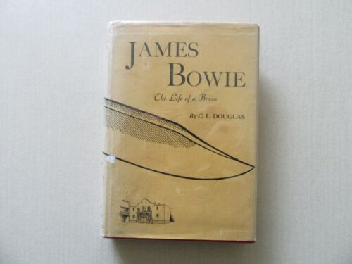 James Bowie: The Life of a Bravo by C.L. Douglas - Banks, Upshaw 1st ed.,Dallas