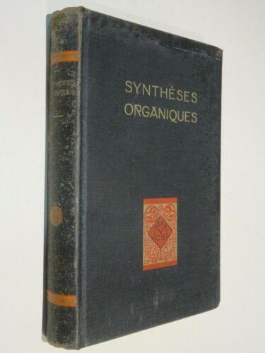 SYNTHESES ORGANIQUES M Ernest Fourneau Chanoine Palfray Jacques Trefouel Masson