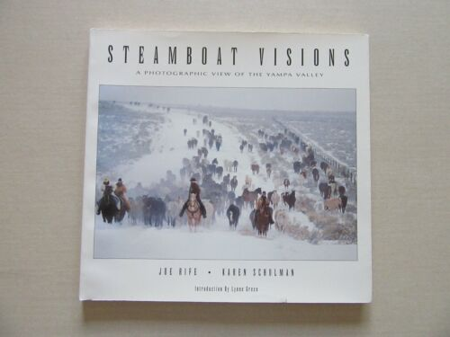 Steamboat Visions:... Yampa Valley by Joe Rife & Karen Schulman - Signed