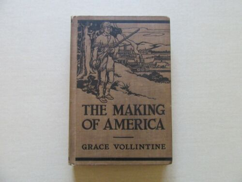 The Making of America by Grace Vollintine - Ginn & Co.,1925