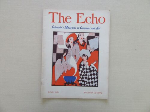The Echo - Colorado's Magazine of Comment and Art - June, 1926 - Scarce