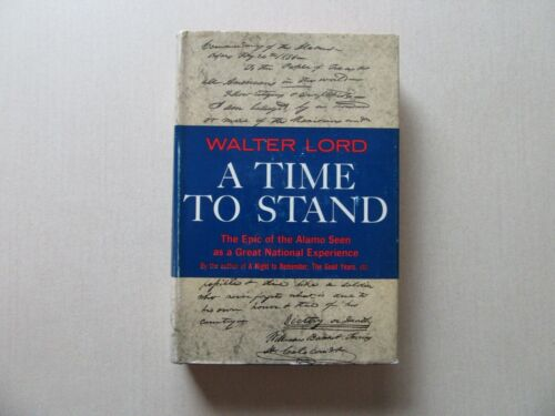 A Time to Stand by Walter Lord - The Alamo - Harper & Bros., 1961 1st ed. - Fine