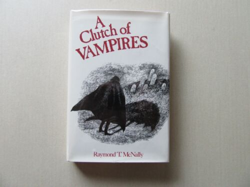A Clutch of Vampires by Raymond McNally - New York Graphic Society, 1st Printing