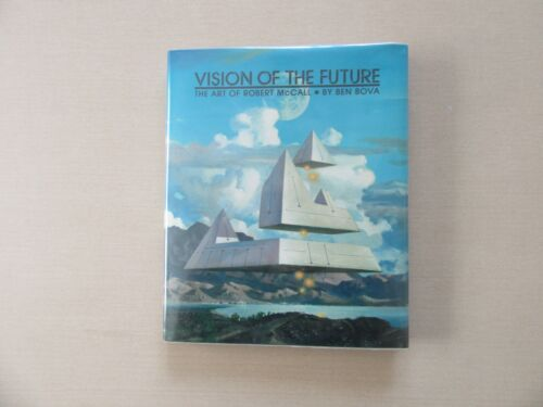 Vision of the Future by Ben Bova - Art of Robert McCall - Abrams, 1982 NF/ Fine