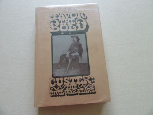 Favor the Bold/ Custer: The Civil War Years by D.A. Kinsley - HRW, 1967 1st ed.