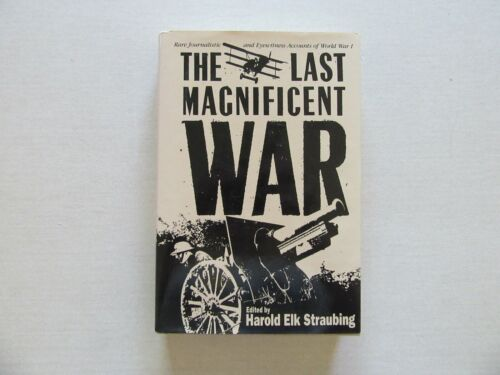 The Last Magnificent War by Harold Elk Straubing - Paragon House, 1st ed., 1989