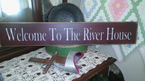 """WELCOME TO THE RIVER HOUSE   wood sign primitive   32"""""""