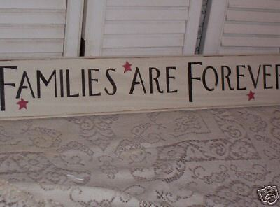 FAMILIES ARE FOREVER  wood sign  primitive