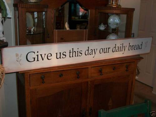 """GIVE US THIS DAY OUR DAILY BREAD  60""""   prim. wood sign"""
