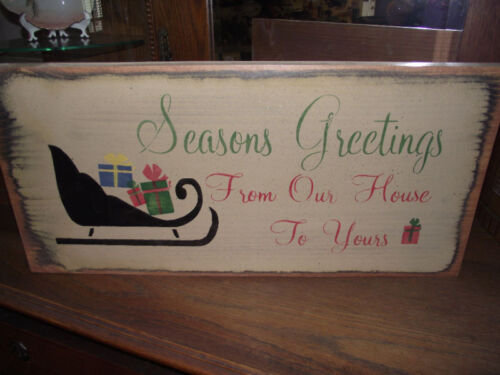 SEASONS GREETINGS OUR HOUSE YOURS  wood sign primitive