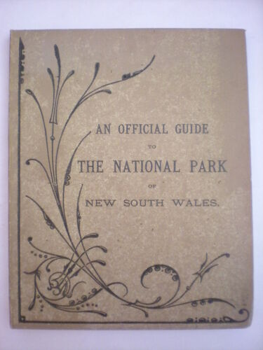 AUSTRALIA VIAGGI AN OFFICIAL GUIDE TO THE NATIONAL PARK OF NEW SOUTH WALES 1894