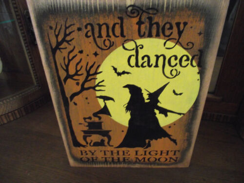 AND THEY DANCED BY THE LIGHT OF THE MOON   primitive wood sign Halloween
