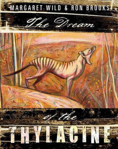 The Dream of the Thylacine by Margaret Wild (English) Hardcover Book Free Shippi