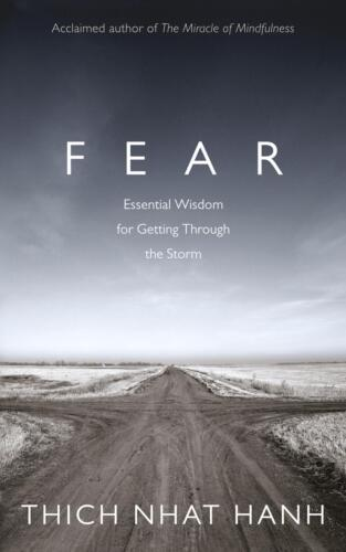 Fear: Essential Wisdom for Getting Through The Storm by Thich Nhat Hanh (English