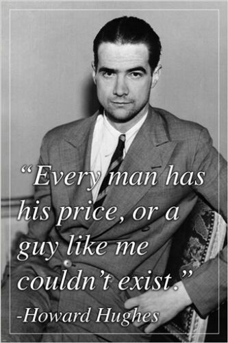"""HOWARD HUGHES """"every man has his price"""" QUOTE POSTER motivational 24X36 NEW"""