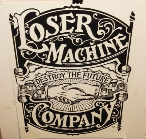LOSER MACHINE COMPANY BLACK AND WHITE LIMITED EDITION POSTER