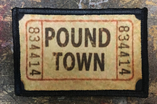 Ticket to Pound Town Funny Morale Patch Tactical ARMY Hook Military Badge USAArmy - 48824