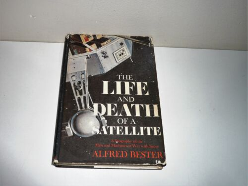 THE LIFE & DEATH OF A SATELLITE BY ALFRED BESTER SIGNED BY LAURENCE HOGARTH