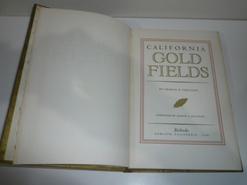 CALIFORNIA GOLD FIELDS BY CHARLES D FERGUSON DATED 1948