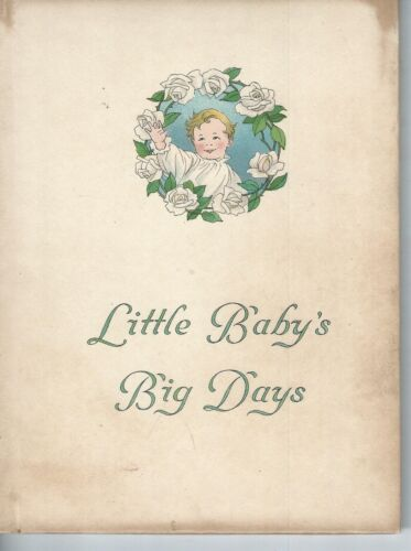 Little baby's big days small hc baby book 1916 -1 entry by edith truman woolf