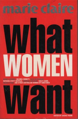 WHAT WOMEN WANT - MARIE CLAIRE - ED. JACKIE FRANK -EXCELLENT USED FAST FREE POST