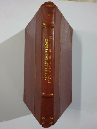 Report Of The Punjab Jails Enquiry Committee 1929. 230p