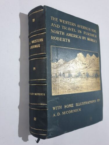 THE WESTERN AVERNUS NORTH AMERICA - Morley Roberts 1896 edn 277p. map.illus
