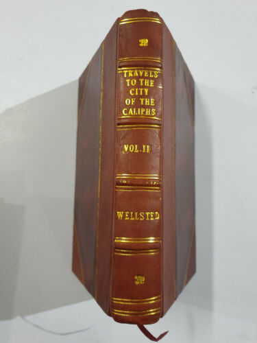 Wellsted, J.R: Travels City Of Caliphs. Along The Shores Persian Gulf. 1840. v2