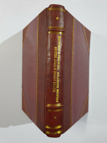 Report Committee Economic Financial Relations British India & States. 1932. 413p