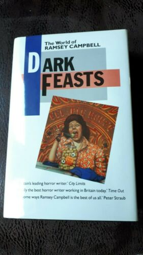 Dark feasts: The world of Ramsey Campbell Inscribed edition (First State) 1e ed.