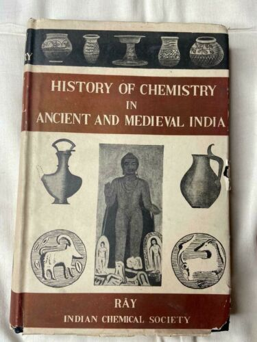 P C RAY - History Of Chemistry In Ancient And Medieval India. 1956. 494P. HB