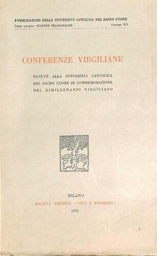 CONFERENZE VIRGILIANE. TENUTE ALL'UNIVERSITA' CATTOLICA  AA.VV. VITA E PENSIERO