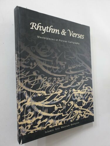 Rhythm And Verses: Masterpieces Of Persian Calligraphy. Islamic Arts. 2004. 185p