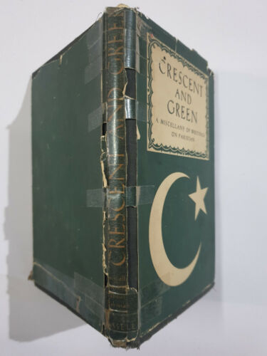 Crescent And Green: A Miscellany Of Writings On Pakistan. 1955 London 170p ILLUS