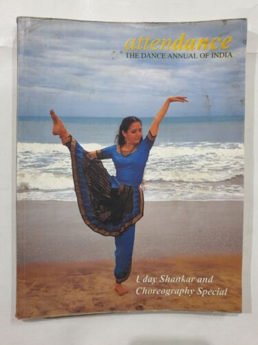 Attendance :DANCE Annual Of INDIA. Uday Shankar Choreography Special. 2002. 169p