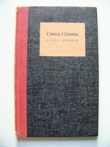1935 SIGNED Ltd. Edition COUNTRY CHRISTMAS: A REMINISCENCE By PAUL HOFFMAN