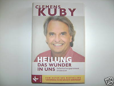 HEILUNG DAS WUNDER IN UNS CLEMENS KUBY SELBSTHEILUNG