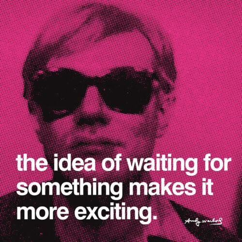 ANDY WARHOL The idea of waiting for something makes Art Print Quote Poster 24x24