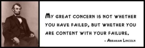 Wall Quote - ABRAHAM LINCOLN - My Great Concern Is Not Whether You Have Failed,