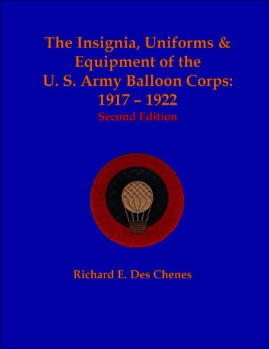 The Insignia, Uniforms & Equipment of the U.S. Army Balloon Corps Second EditionBooks - 13969