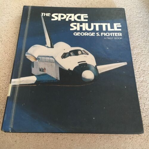 GEORGE S. FICHTER. THE SPACE SHUTTLE. 0531043541. HARDCOVER