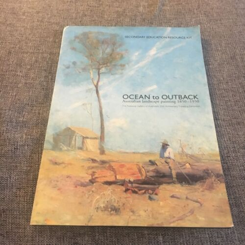 SECONDARY EDUCATION. OCEAN TO OUTBACK. AUSTRALIAN LANDSCAPE PAINTING 1850-1950