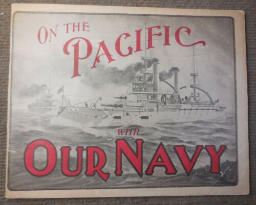 Antique 1908 US Navy History On The Pacific With Our Navy BookOriginal Period Items - 583