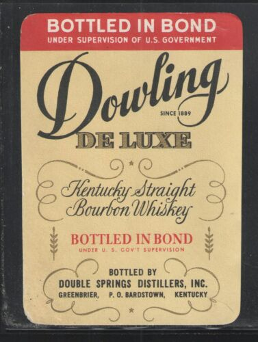 DOWLING DELUXE KENTUCKY STRAIGHT BOURBON WHISKEY LABEL - VINTAGE - UNUSED
